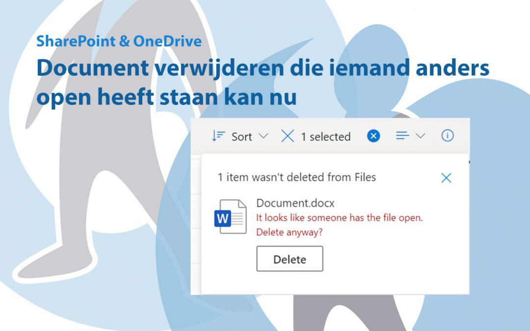 SharePoint/OneDrive document verwijderen die iemand anders open heeft staan kan nu