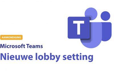 Teams: Nieuwe lobby setting: alléén genodigden mogen direct deelnemen