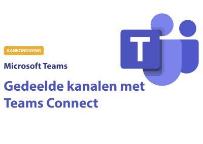 Teams Connect – Gedeelde kanalen voor volledige samenwerking met in- en externen