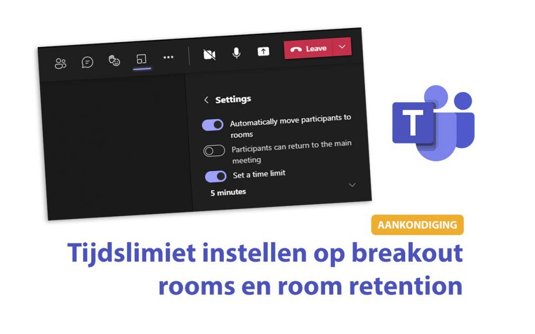 Teams: Tijdslimiet instellen op breakout rooms en room retention